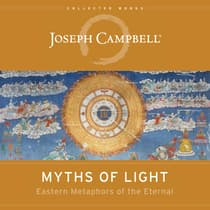 Myths of Light by Joseph Campbell audiobook