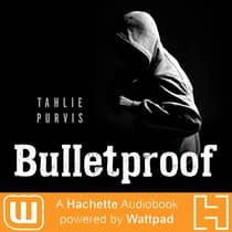 Bulletproof by Tahlie Purvis audiobook