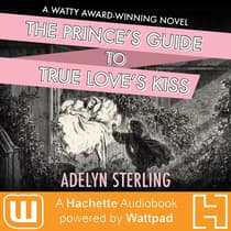 The Prince's Guide to True Love's Kiss by Adelyn Belsterling audiobook