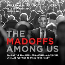 The Madoffs among Us by William M. Francavilla audiobook