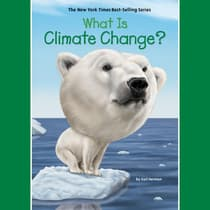 What is Climate Change? by Gail Herman audiobook
