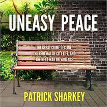 Uneasy Peace by Patrick Sharkey audiobook