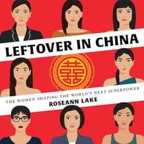 Leftover in China by Roseann Lake audiobook