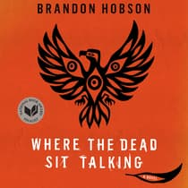 Where the Dead Sit Talking by Brandon Hobson audiobook