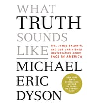 What Truth Sounds Like by Michael Eric Dyson audiobook