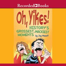 Oh Yikes! History's Grossest Moments by Joy Masoff audiobook