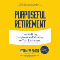Purposeful Retirement by Hyrum W. Smith audiobook