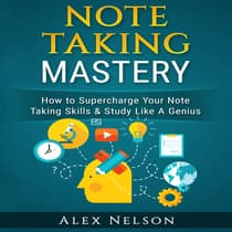Note Taking Mastery by Alex Nelson audiobook