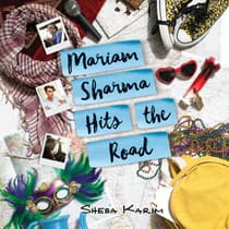 Mariam Sharma Hits the Road by Sheba Karim audiobook