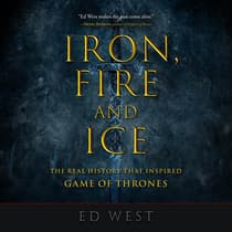 Iron, Fire, and Ice by Ed West audiobook