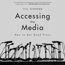 Accessing the Media by Jill Osborn audiobook