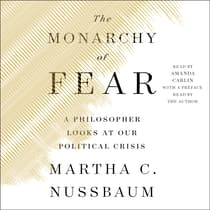 The Monarchy of Fear by Martha C. Nussbaum audiobook