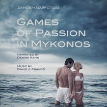Games of Passion in Mykonos by Zahos Hadjifotiou audiobook