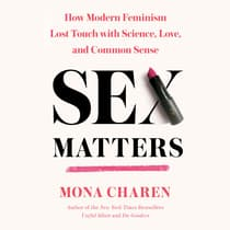 Sex Matters by Mona Charen audiobook