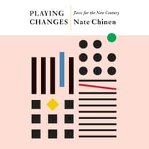 Playing Changes by Nate Chinen audiobook