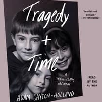 Tragedy Plus Time by Adam Cayton-Holland audiobook
