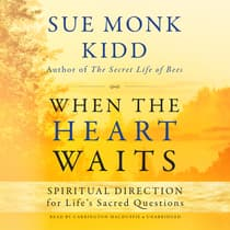 When the Heart Waits by Sue Monk Kidd audiobook