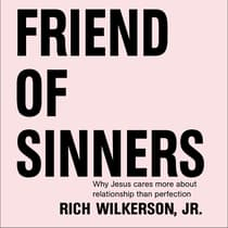 Friend of Sinners by Rich Wilkerson audiobook