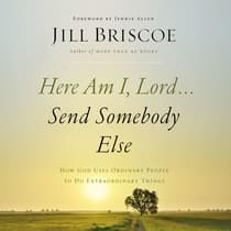 Here Am I, Lord...Send Somebody Else by Jill Briscoe audiobook