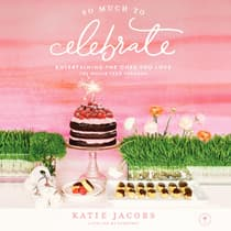 So Much To Celebrate by Katie Jacobs audiobook
