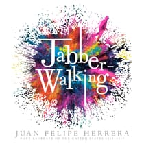 Jabberwalking by Juan Felipe Herrera audiobook