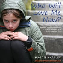 Who Will Love Me Now? by Maggie Hartley audiobook