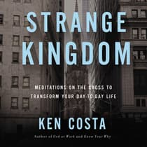 Strange Kingdom by Ken Costa audiobook