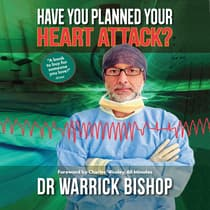 Have You Planned Your Heart Attack: This book may save your life by Dr Warrick Bishop audiobook