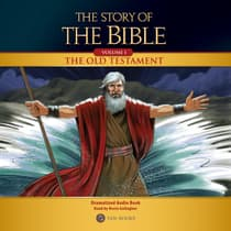 The Story of the Bible Volume 1: The Old Testament by TAN Books audiobook
