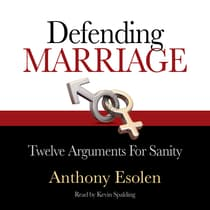 Defending Marriage by Anthony Esolen audiobook
