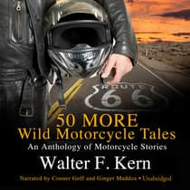 50 MORE Wild Motorcycle Tales by Walter F. Kern audiobook