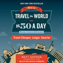 How to Travel the World on $50 a Day: Revised by Matt Kepnes audiobook