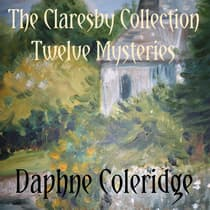 Claresby Collection, The: Twelve Mysteries by Daphne Coleridge audiobook