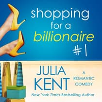 Shopping for a Billionaire 1 by Julia Kent audiobook