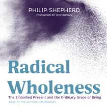 Radical Wholeness by Philip Shepherd audiobook