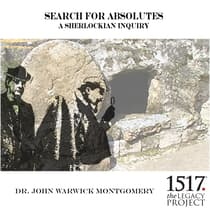 Search for Absolutes – A Sherlockian Inquiry by John Warwick Montgomery audiobook
