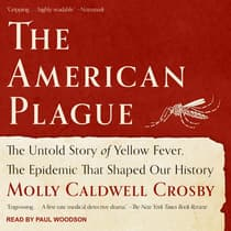 The American Plague by Molly Caldwell Crosby audiobook