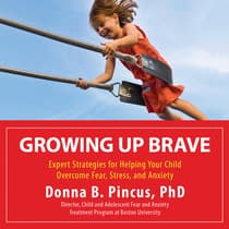 Growing Up Brave by Donna B. Pincus audiobook