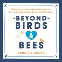 Beyond Birds and Bees by Bonnie J. Rough audiobook