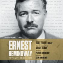 Ernest Hemingway: Artifacts From a Life by Michael Katakis audiobook
