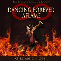 Dancing Forever Aflame by Gillian E. Hope audiobook