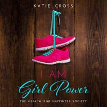 I Am Girl Power by Katie Cross audiobook