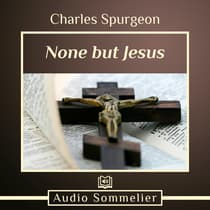 None But Jesus by Charles Spurgeon audiobook