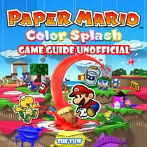 Paper Mario Color Splash Game Guide Unofficial by Joshua Abbott audiobook