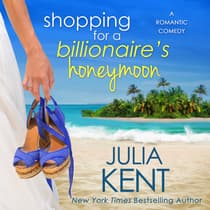 Shopping for a Billionaire's Honeymoon by Julia Kent audiobook