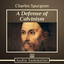 A Defense of Calvinism by Charles Spurgeon audiobook