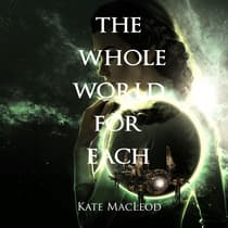 The Whole World for Each by Kate MacLeod audiobook
