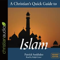 Christian's Quick Guide to Islam by Patrick Sookhdeo audiobook