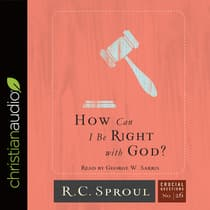 How Can I Be Right with God? by R. C. Sproul audiobook