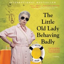 The Little Old Lady Behaving Badly by Catharina Ingelman-Sundberg audiobook